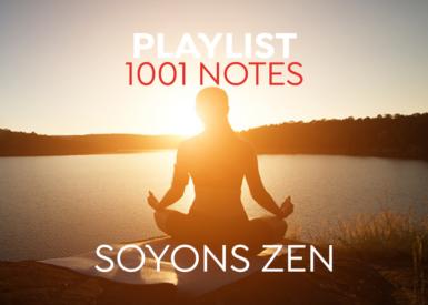 "1001 Playlist - ""Soyons Zen"""