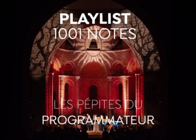 1001 Notes Playlist - Les pépites du Programmateur