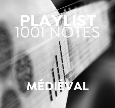 1001 Playlist : Musique Médiévale