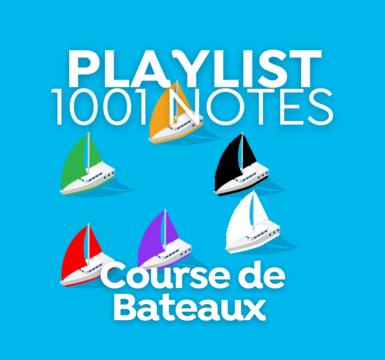 Playlist 1001 Notes # Course des bateaux